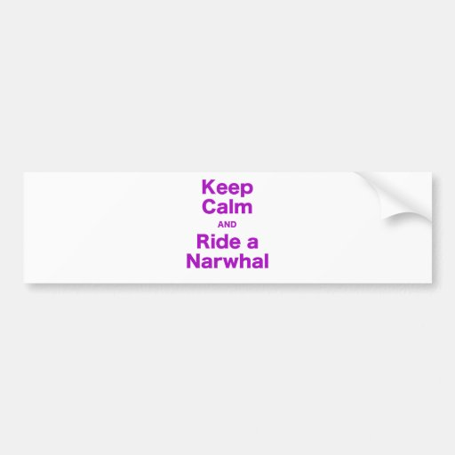 Keep Calm and Ride a Narwhal Bumper Stickers