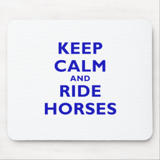 Keep Calm and Ride Horses Mouse Pads