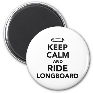 Keep calm and ride Longboard Magnet