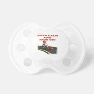 Keep Calm And Ride On 4 Pacifiers