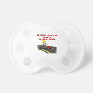 Keep Calm And Ride On 6 Baby Pacifiers