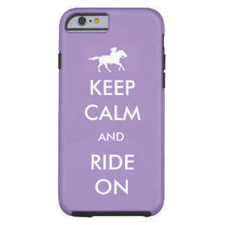 keep calm and ride on tough iPhone 6 case