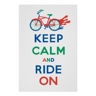 Keep Calm and Ride On cruiser primary poster print
