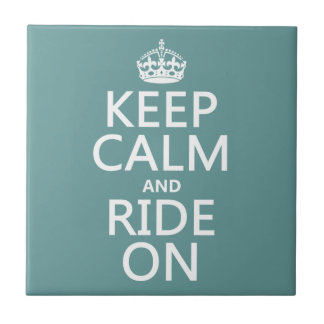 Keep Calm and Ride On, customisable Tile