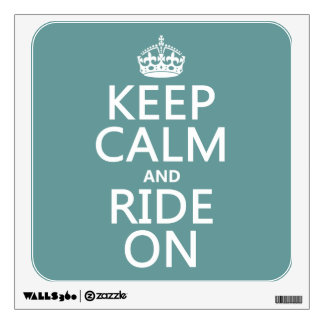 Keep Calm and Ride On, customisable Wall Sticker