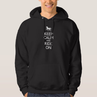 Keep calm and ride on hooded pullovers