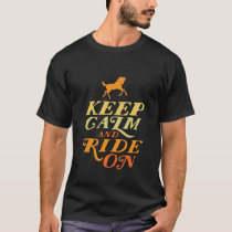Keep Calm and Ride On Horse Riding T-shirt