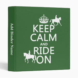 Keep Calm and Ride On - horses, all colours 3 Ring Binder