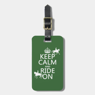 Keep Calm and Ride On - horses, all colours Bag Tags