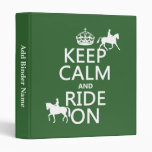Keep Calm and Ride On - horses, all colours Binder