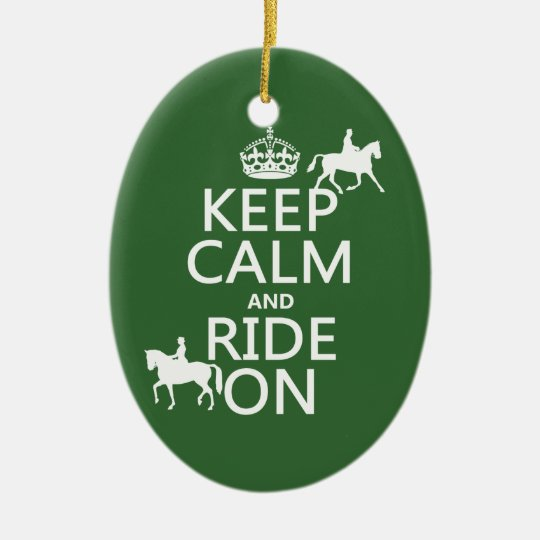Keep Calm and Ride On - horses, all colours Ceramic Ornament