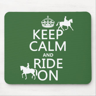 Keep Calm and Ride On - horses, all colours Mouse Pads