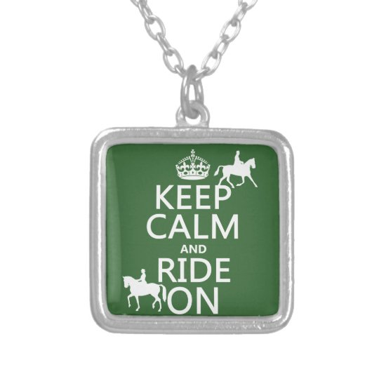 Keep Calm and Ride On - horses, all colours Silver Plated Necklace