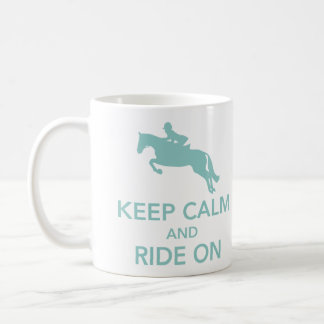 Keep Calm and Ride On Hunter Jumper Aqua Mug