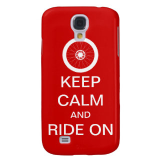 Keep calm and ride on samsung s4 case