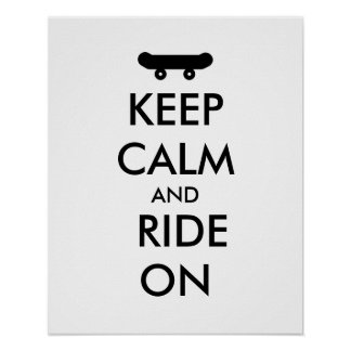 Keep Calm and Ride On Skateboarding Rider Custom Poster