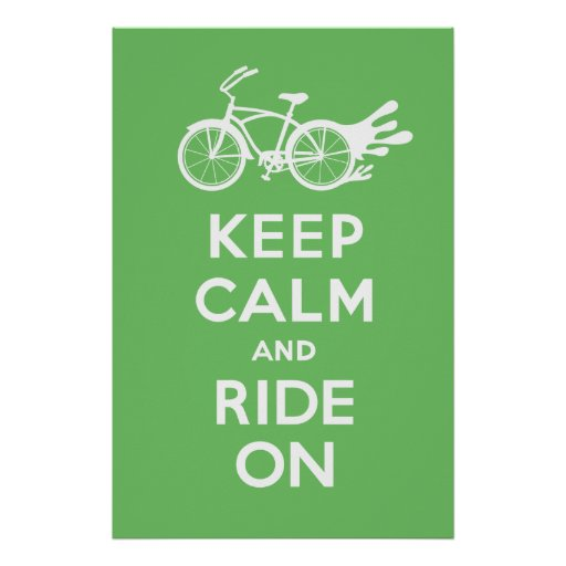 Keep Calm and Ride On - solid poster print green