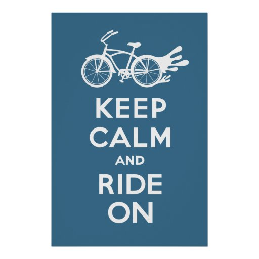 Keep Calm and Ride On - solid poster print teal