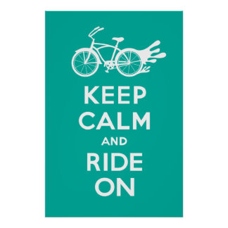 Keep Calm and Ride On - solid poster print turq