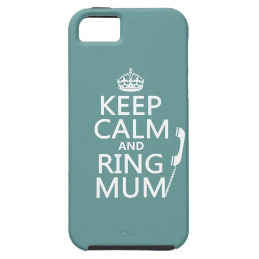 Keep Calm and Ring Mum - all colours iPhone 5 Cover