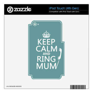 Keep Calm and Ring Mum - all colours iPod Touch 4G Decal