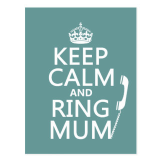 Keep Calm and Ring Mum - all colours Postcard