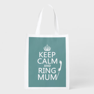 Keep Calm and Ring Mum - all colours Reusable Grocery Bags