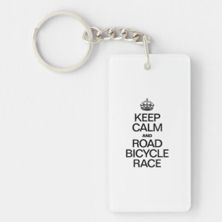 KEEP CALM AND ROAD BICYCLE RACE RECTANGLE ACRYLIC KEY CHAIN