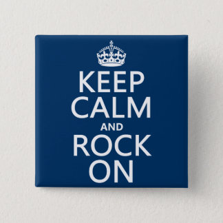 Keep Calm and Rock On (any background color) Button