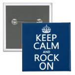 Keep Calm and Rock On (any background color) Pinback Button