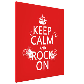 Keep Calm and Rock On (any background color) Gallery Wrap Canvas