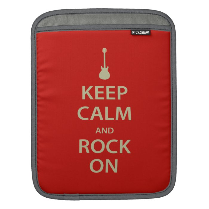 Keep Calm and Rock On! iPad Sleeve