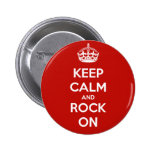 Keep Calm and Rock On Pinback Buttons