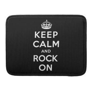 Keep Calm and Rock On Sleeve For MacBooks