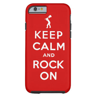 Keep calm and rock on tough iPhone 6 case