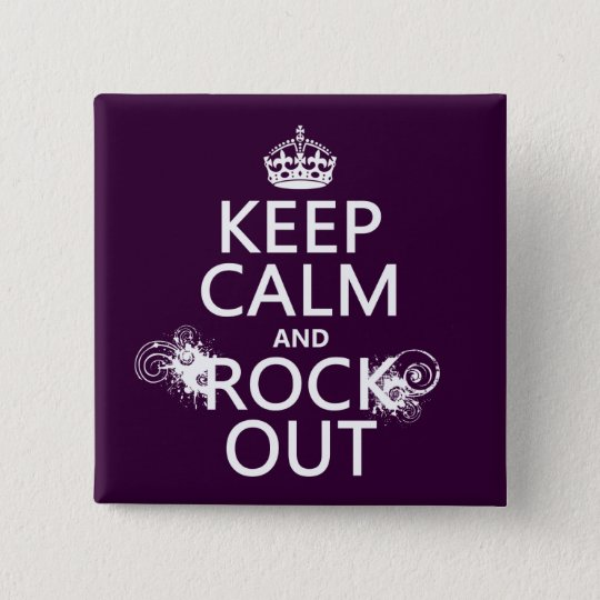 Keep Calm and Rock Out (any background color) Button