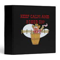 Keep Calm And Rodeo On 2 Binder