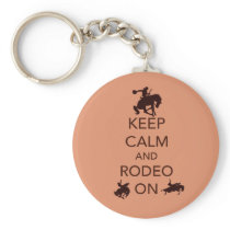 Keep Calm and Rodeo On cowboy cowgirl gift Keychain