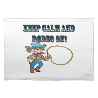 Keep Calm And Rodeo On Placemat