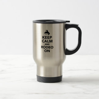 Keep calm and rodeo on travel mug
