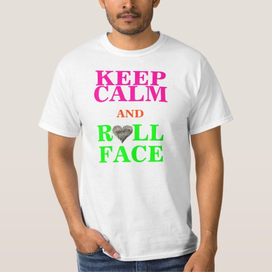 KEEP CALM AND ROLL FACE T-Shirt