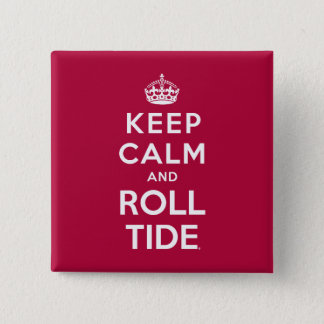 Keep Calm And Roll Tide Button