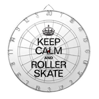 KEEP CALM AND ROLLER SKATE DART BOARDS