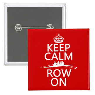 Keep Calm and Row On (choose any color) 2 Inch Square Button