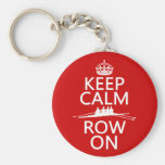 Keep Calm and Row On (choose any color) Basic Round Button Keychain
