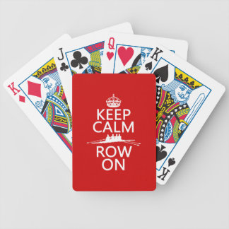 Keep Calm and Row On (choose any color) Bicycle Playing Cards