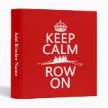 Keep Calm and Row On (choose any color) Vinyl Binders