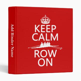 Keep Calm and Row On (choose any color) Binder