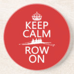 Keep Calm and Row On (choose any color) Drink Coaster