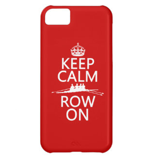 Keep Calm and Row On (choose any color) iPhone 5C Cover